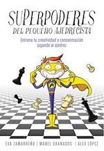 Superpoderes del pequeño ajedrecista / Little Chessplayer's Superpowers