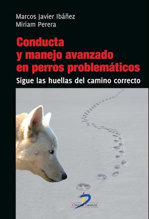Conducta y manejo avanzado de perros problemáticos