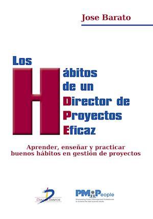 Los habitos de un director de proyectos eficaz af José Barato Arroyo