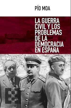 La guerra civil y los problemas de la democracia en España