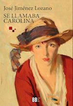 Se llamaba Carolina af Jose Jimenez Lozano