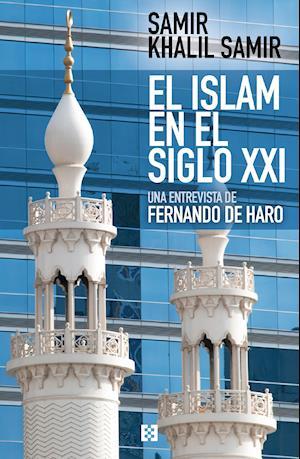 El islam en el siglo XXI af Fernando de Haro