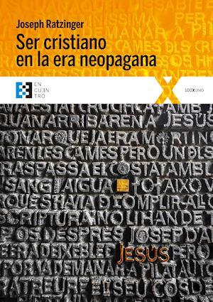 Ser cristiano en la era neopagana af Joseph Ratzinger