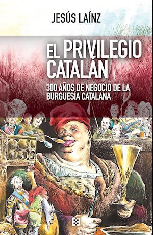 El privilegio catalán af Jesus Lainz