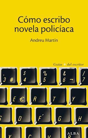 Cómo escribo novela policíaca af Andreu Martin