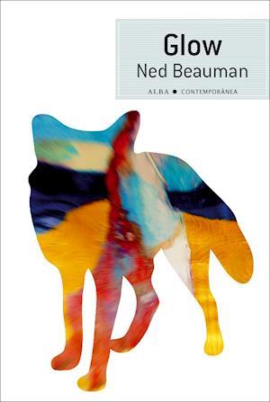 Glow af Ned Beauman