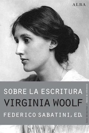 SOBRE LA ESCRITURA. VIRGINIA WOOLF