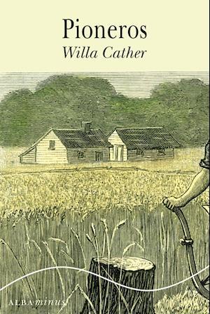 Pioneros af Willa Cather