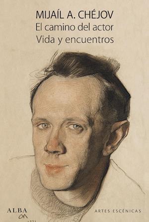 EL CAMINO DEL ACTOR. VIDA Y ENCUENTROS af Mijaíl A. Chéjov