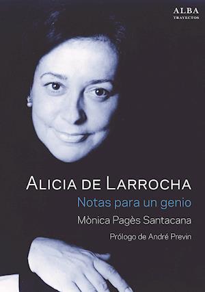 Alicia de Larrocha. Notas para un genio