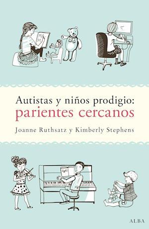 Autistas y niños prodigio: parientes cercanos af Joanne Ruthsatz