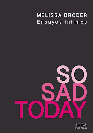 So Sad Today. Ensayos íntimos