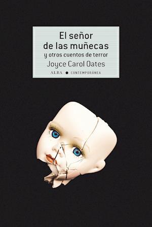 El señor de las muñecas y otros cuentos de terror af Joyce Carol Oates