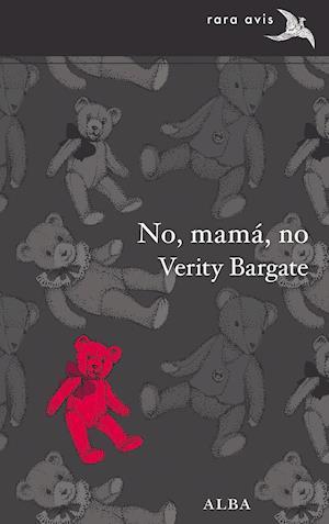 No, mamá, no af Verity Bargate