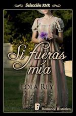 Si fueras mía (Selección RNR) af Lola Rey