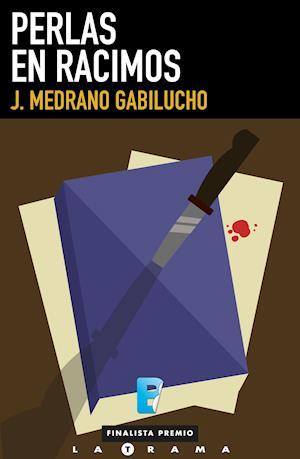 Perlas en racimos af J. Medrano Gabilucho