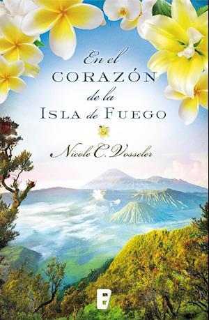 En el corazón de la isla de fuego af Nicole C. Vosseler
