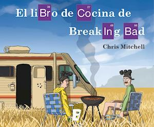El libro de cocina de Breaking Bad af Chris Mitchell