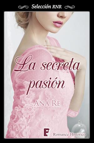 Secreta pasión, La (Selección RNR)