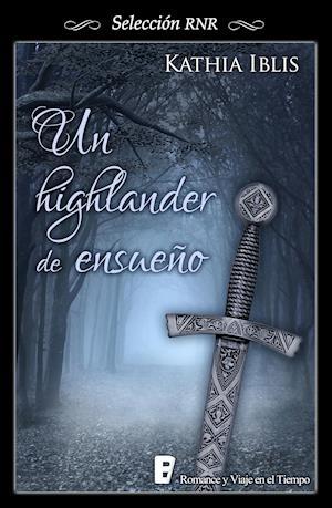 Un Highlander de ensueño (Selección RNR)