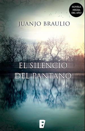 El silencio del pantano af Juan José Braulio Sánchez