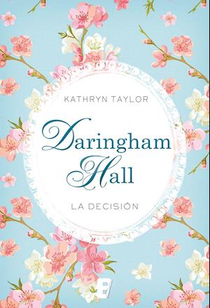 Daringham Hall. La decisión af Kathryn Taylor