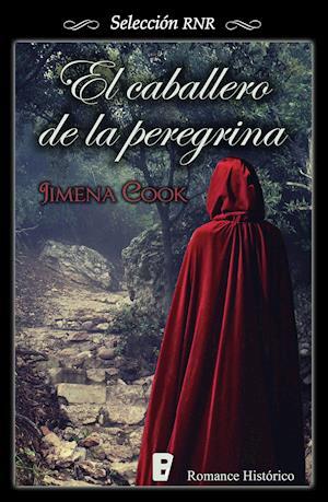 El caballero de la peregrina (Selección RNR) af Jimena Cook