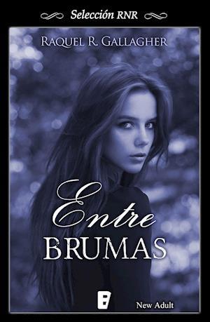 Entre Brumas (Selección RNR) af Raquel R. Gallagher
