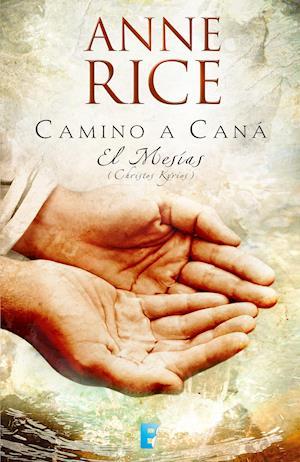 Camino a Cana af Anne Rice