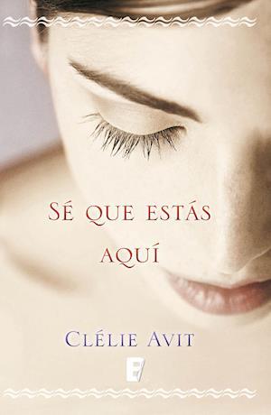 Sé que estás aquí af Clélie Avit