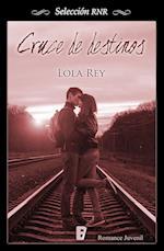 Cruce de destinos (Selección RNR) af Lola Rey