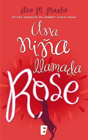 Una niña llamada Rose af Ann M. Martin