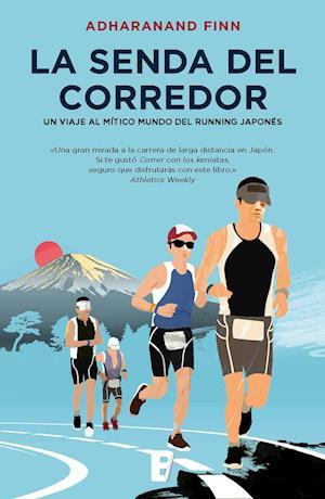 La senda del corredor. Un viaje al mítico mundo del running japonés af Adharanand Finn