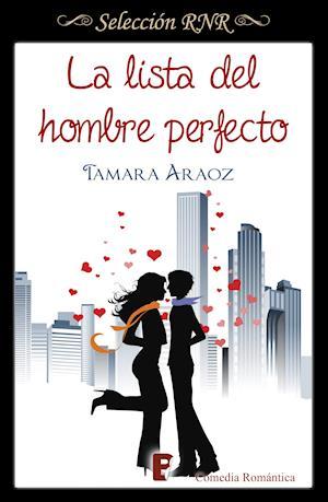 La lista del hombre perfecto (Selección RNR) af Tamara Araoz