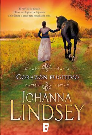 Corazón fugitivo af Johanna Lindsey