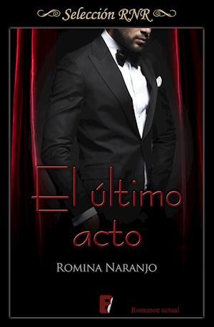 Último acto, El (Selección RNR) af Romina Naranjo