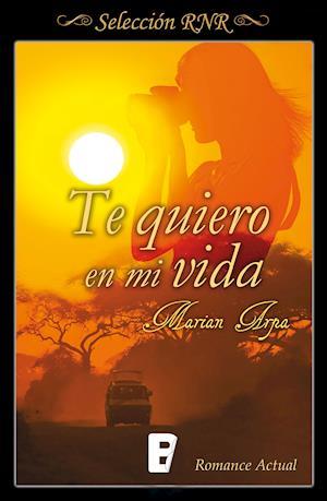 Te quiero en mi vida (Selección RNR) af Marian Arpa