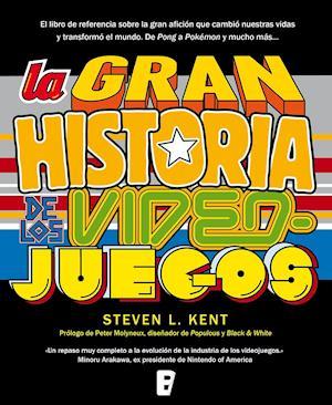 La gran historia de los videojuegos af Steven L. Kent