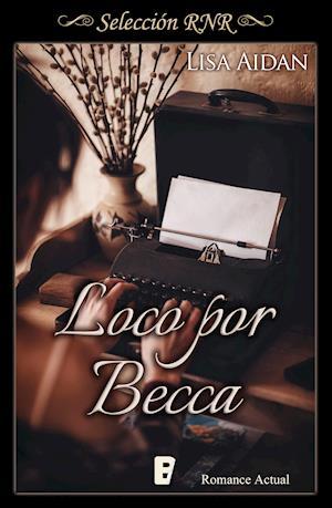 Loco por Becca (Selección RNR)