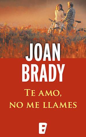 Te amo no me llames af Joan Brady