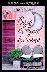 Bajo la luna de Siena (Selección RNR) af Laimie Scott