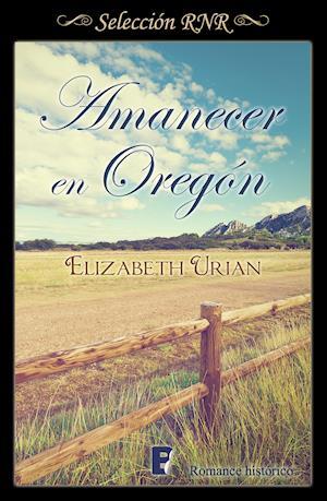 Amanecer en Oregón (Selección RNR) af Elizabeth Urian