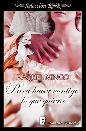 Para hacer contigo lo que quiera (Selección RNR) af Raquel Martín Mingo