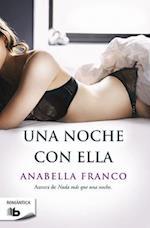 Una Noche Con Ella / A Night with Her af Anabella Franco