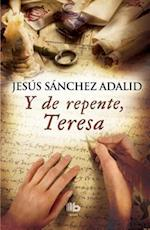 Y de repente, Teresa / Suddenly, Teresa