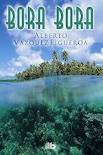 Bora Bora af Alberto Vazquez-Figueroa