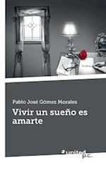 Vivir Un Sueno Es Amarte af Pablo Jose Gomez Morales