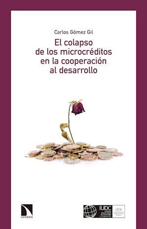 El colapso de los microcréditos en la cooperación al desarrollo af Carlos Gómez Gil