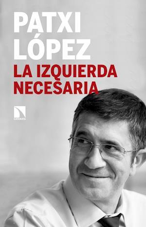 La izquierda necesaria af Patxi López
