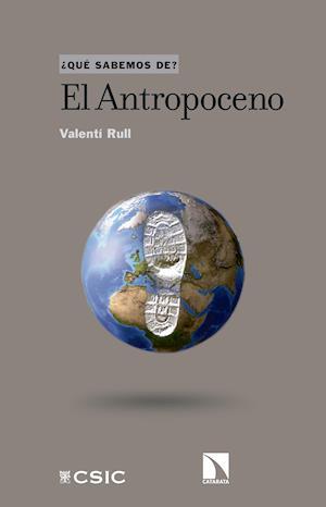 El Antropoceno af Valentí Rull Del Castillo